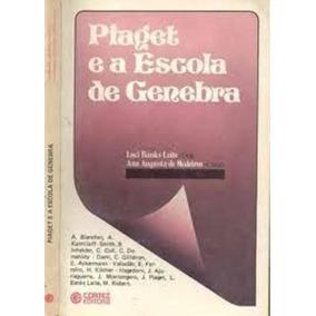 18be747fc4c Livro Piaget E A Escola De Genebra Luci Banks Leite. R  10