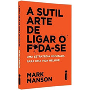 A Sutil Arte De Ligar O F*da-se - Mark Manson - 1073972