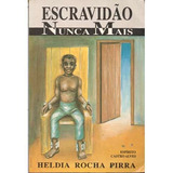 Livro: Escravidão Nunca Mais (espirito Castro Alves)