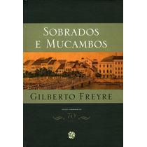 Livro Sobrados E Mucambos Gilberto Freyre Sociologia Brasil