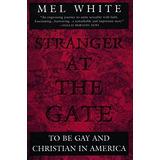 Extraño En La Puerta Ser Gay Y Cristiano En América