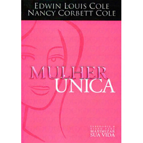 Livro Mulher Única / Edwin Louis & Nancy Cole