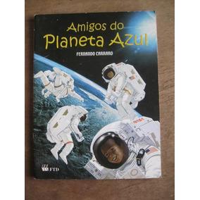 Livro: Amigos Do Planeta Azul - Fernando Carraro - Autografa