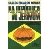 Livro Na República Do Jerimum Carlos Eduardo Novaes