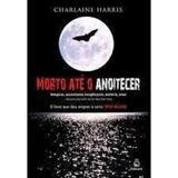 Livro Morto Até O Amanhecer Charlaine Harris