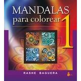 Mandalas Para Colorear 1; Rashe Baguera