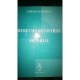 Derecho Registral Y Notarial De Emilio Calvo Baca