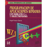 Programación De Aplicaciones Windows Con C++ Y Objecto