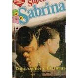 Dança, Amor E Lágrimas - Super Sabrina