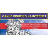 Ganhando Dinheiro Trabalhando Em Casa Com Internet