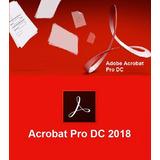 Adobe Acrobat Pro Dc 2018 / Full Sin Limites Permanente