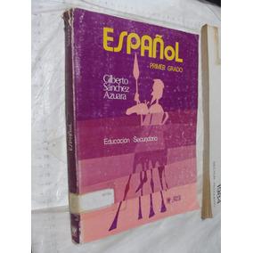 Libro Español Primer Grado Secundaria , Gilberto Sanchez ,