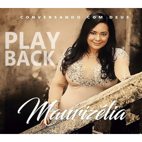 Cd Maurizelia Play-back - Conversando Com Deus - 2017