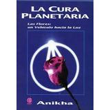 La Cura Planetaria - Anikha - 3850