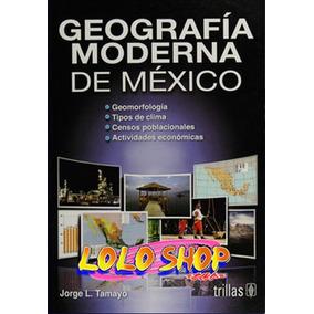 Geografia Moderna De Mexico 13ed / Tamayo, Trillas, Digital