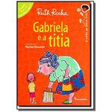 Gabriela E A Titia - Serie Toda Crianca Do Mundo