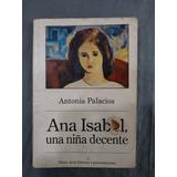Ana Isabel Una Niña Decente De Antonia Palacios