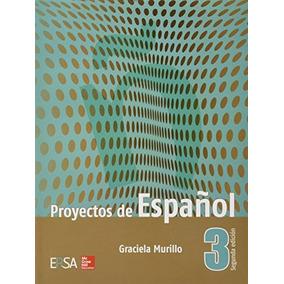 Proyectos De Espanol 3. (mercado Libre); Graciela Murillo
