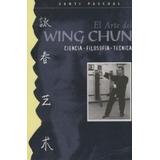 El Gran Libro El Arte De Wing Chun