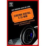 Cinema Digital E 35 Mm - Tecnicas, Equipamentos E Instalaça
