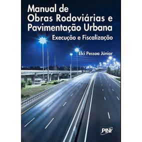 Manual De Obras Rodoviárias E Pavimentação Urbana + 1 Livro