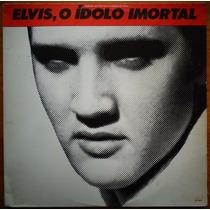 Elvis Presley Lp Duplo Nac Usado Elvis, O Ídolo Imortal 82