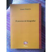 Libro El Proceso De Fotografiar Poesía Mario Nosotti