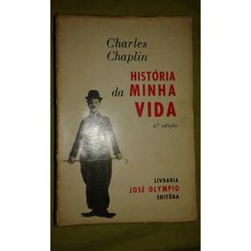 Livro. História Da Minha Vida. Charles Chaplin. L10