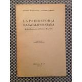 La Prehistoria Bajacaliforniana / Dahlgren Romero