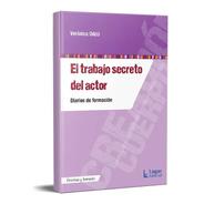 El Trabajo Secreto Del Actor Verónica Oddó (lu)
