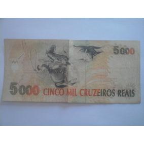 Cédula 5 Mil Cruzeiros Reais Sem Rasgões Ótimo Estado.