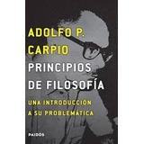 Principios De Filosofia - Carpio, Adolfo P. - Paidos - 2015