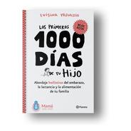 Los Primeros 1000 Días De Tu Hijo- Luisina Troncoso