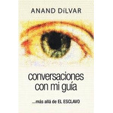 Conversaciones Con Mi Guía Anand Dilvar Libro Fisico