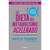 La Dieta Del Metabolismo Acelerado Haylie Pomroy Grijalbo Rh