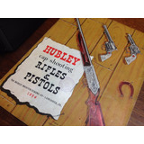 Catálogo Juguetes Hubley Pistolas Y Rifles 1954 Réplica