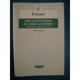 Erasmo - Discusión Sobre El Libre Albedrío. Bilingüe