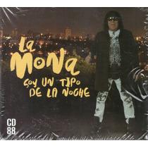 La Mona Jimenez Soy Un Tipo De La Noche 2016 - Los Chiquibum