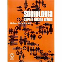 Livro - Sociologia Para O Ensino Médio - Nelson Dacio Tomazi