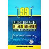 99 Ejercicios Resueltos De Integral Indefinida
