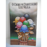 Livro O Choro No Travesseiro Luiz Vilela
