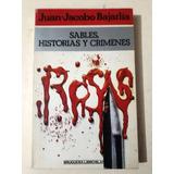 Juan Jacobo Bajarlía : Sables, Historias Y Crímenes