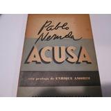 Pablo Neruda Acusa
