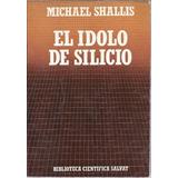 El Ídolo De Silicio