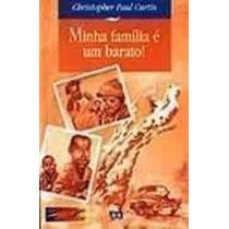 Livro Minha Família É Um Barato ! Chistopher Paul Curtis