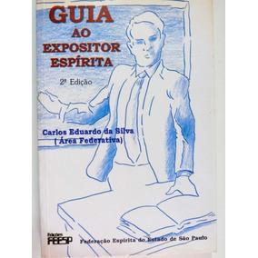 Livro: Guia Ao Expositor Espírita Carlos Eduardo Da Silva
