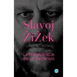 Libro La Permanencia En Lo Negativo De Slavoj Zizek