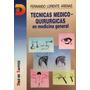 Técnicas Medico-quirurgicas En Medicina General - Nuevo!!