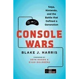 Console Wars: Sega, Nintendo, And The Battle, Blake Harr R1