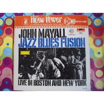 John Mayall Lp Jazz Blues Fusion Live In Boston Rock Power